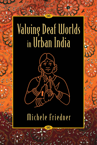 Valuing Deaf Worlds in Urban India