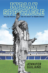 Indian Spectacle by Jennifer Guiliano
