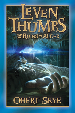 Leven Thumps and the Ruins of Alder (Leven Thumps, #5)