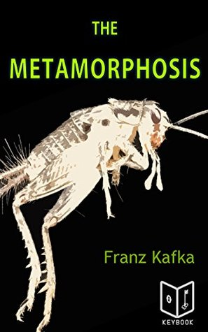 The Metamorphosis by Franz Kafka: Annotated and Translated Edition: Die Verwandlung (Franz Kafka Collection Book 1)