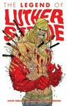 The Legend of Luther Strode by Justin Jordan
