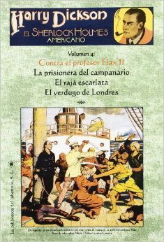 Harry Dickson, el Sherlock Holmes americano - Volumen 4: Contra el profesor Flax II