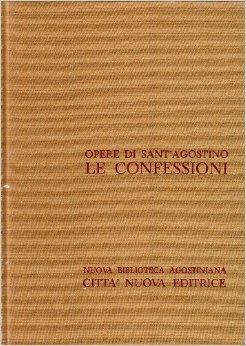 Opera omnia. Vol. 1: Le confessioni