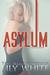 Asylum by Lily  White