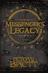 Messenger's Legacy by Peter V. Brett