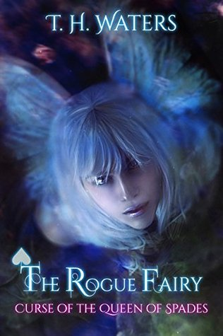 The Rogue Fairy: Curse of the Queen of Spades