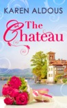 The Chateau by Karen Aldous