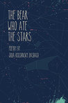 The Bear Who Ate the Stars by Julia Kolchinsky Dasbach