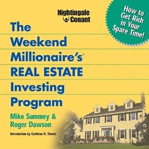 The Weekend Millionaire's Real Estate Investing Program: How to Get Rich in Your Spare Time