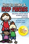 How to Make & Keep Friends: Helping Your Child Achieve Social Success