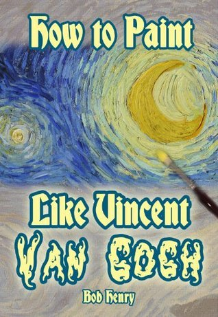How to Paint Like Vincent van Gogh