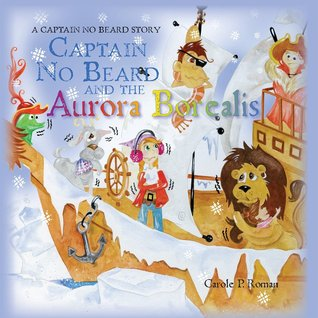 Captain No Beard and the Aurora Borealis: A Captain No Beard Story