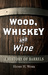 Wood, Whiskey and Wine by Henry Work