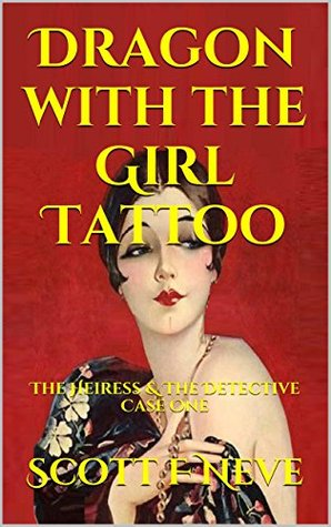 Dragon with the Girl Tattoo: The Heiress & The Detective Case One