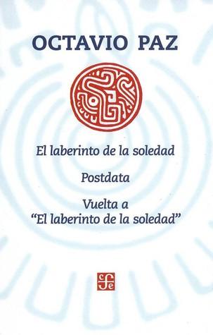 El laberinto de la soledad / Postdata / ...