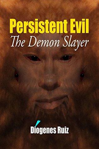 Persistent Evil: The Demon Slayer