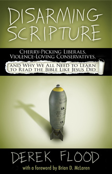 Disarming Scripture: Cherry-Picking Liberals, Violence-Loving Conservatives, and Why We All Need to Learn to Read the Bible Like Jesus Did