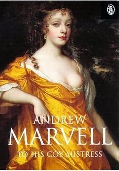 an analysis of marvels to his coy mistress To his coy mistress, andrew marvell analysis explored the carpe diem ideal and the theme of love and lust in his poem to his coy mistress, first published in 1681.
