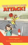 When Lollipop Ladies Attack! by Vicki Englund