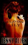 Blood Lily by Jenny  Allen