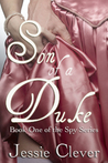 Son of a Duke (Spy Series, #1)