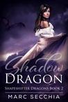 Shadow Dragon (Shapeshifter Dragons, #2)