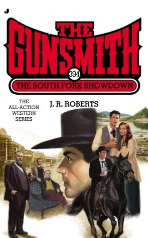 The South Fork Showdown (The Gunsmith, #394)