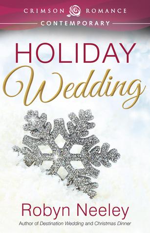 Holiday Wedding by Robyn Neeley