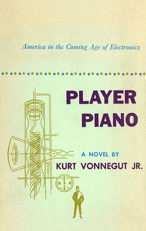 Player Piano by Kurt Vonnegut