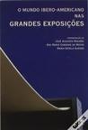 O Mundo Ibero Americano nas Grandes Exposições