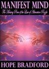 The Manifest Mind: the Missing Piece of the Law of Attraction Puzzle