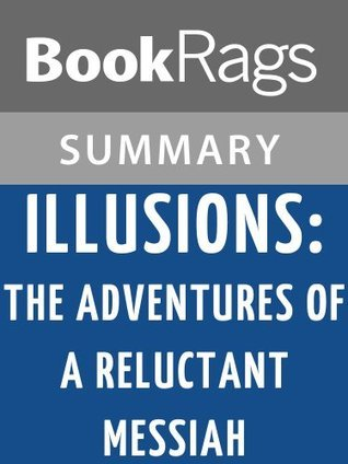 Illusions: The Adventures of a Reluctant Messiah by Richard Bach l Summary & Study Guide