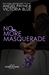 No More Masquerade (Secrets of Stone, #2)