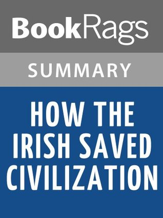 How the Irish Saved Civilization by Thomas Cahill l Summary & Study Guide