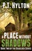 A Place Without Shadows by P.T. Hylton