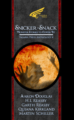 Snicker-Snack: Monster Stories to Cower By (Talaria Press Anthologies #4)