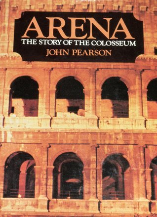 Arena: The Story of the Colosseum