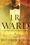 The Bourbon Kings by J.R. Ward