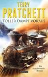 Toller Dampf voraus by Terry Pratchett