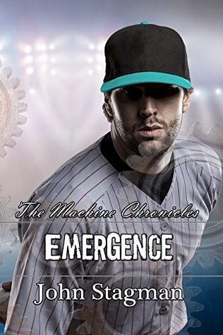 Emergence (The Machine Chronicles Book 1)