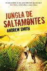 Jungla de saltamontes by Andrew  Smith