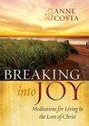 Breaking into Joy by Anne Costa