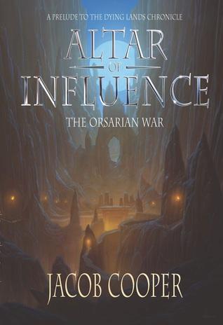 Altar of Influence: The Orsarian War