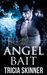 Angel Bait