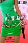 The Hitwoman and the Poisoned Apple (Confessions of a Slightly Neurotic Hitwoman #7)