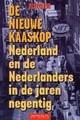 De nieuwe kaaskop: Nederland en de Nederlanders in de jaren negentig