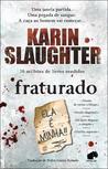 Fraturado by Karin Slaughter