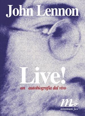 Ebook Live! Un'autobiografia dal vivo by John Lennon PDF!