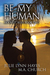 Be My Human (Moonlit Skies #2)