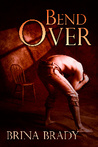 Bend Over (Bend Over, #1)
